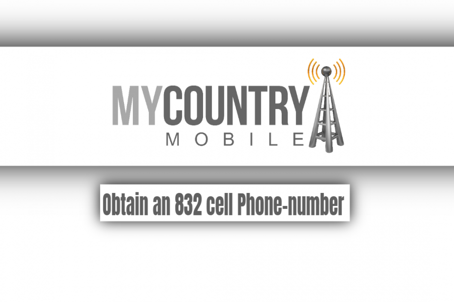 Obtain an 832 cell Phone-number - My Country Mobile