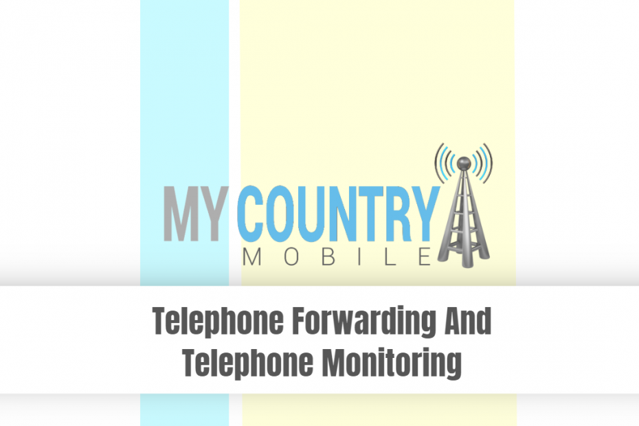 Telephone Forwarding and Telephone Monitoring - My Country Mobile