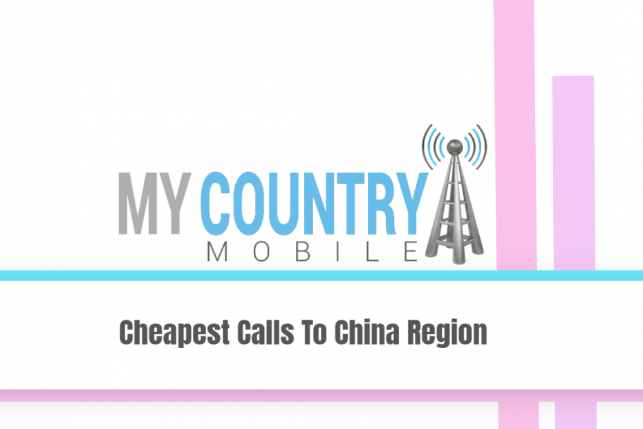 Cheapest Calls To China Region - My Country Mobile