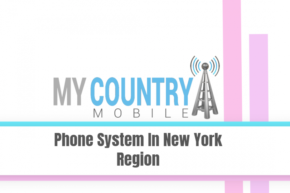 Phone System In New York Region - My Country Mobile