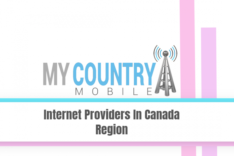 Internet Providers In Canada Region - My Country Mobile
