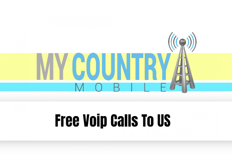 Free Voip Calls To US - My Country Mobile
