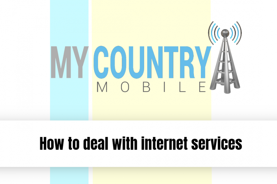 How to deal with internet services - My Country Mobile