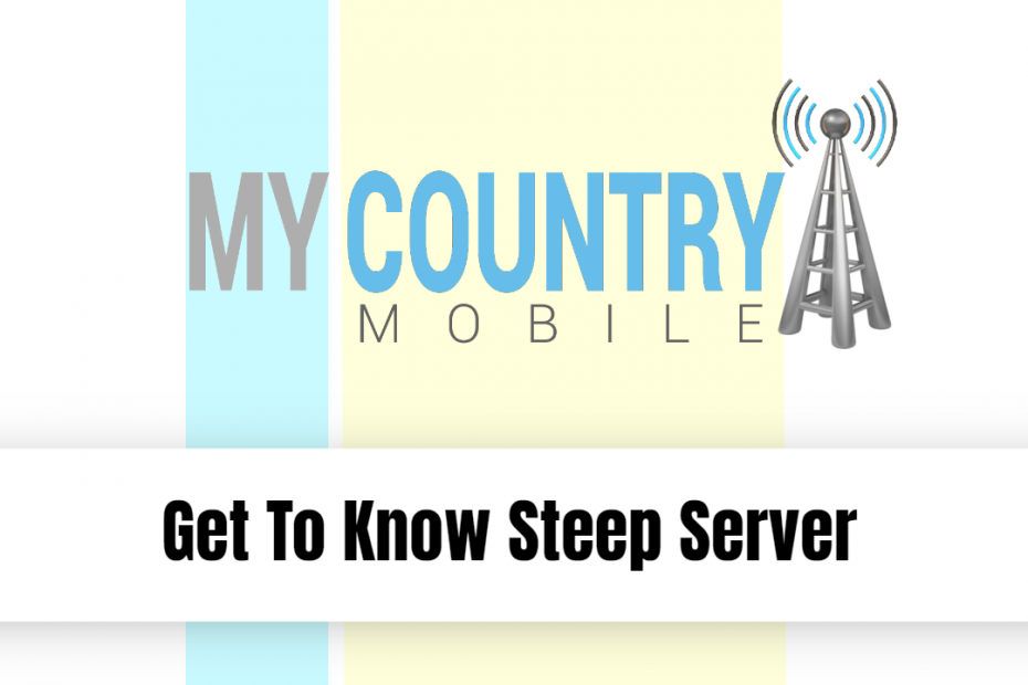 Get To Know Steep Server - My Country Mobile