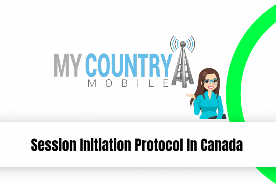 Session Initiation Protocol In Canada - My Country Mobile