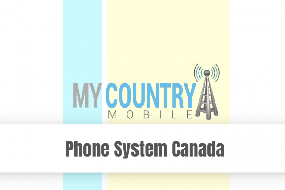 Phone System Canada - My Country Mobile