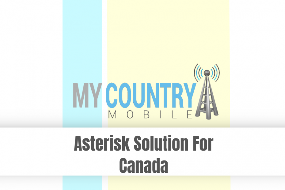 Asterisk Solution For Canada - My Country Mobile