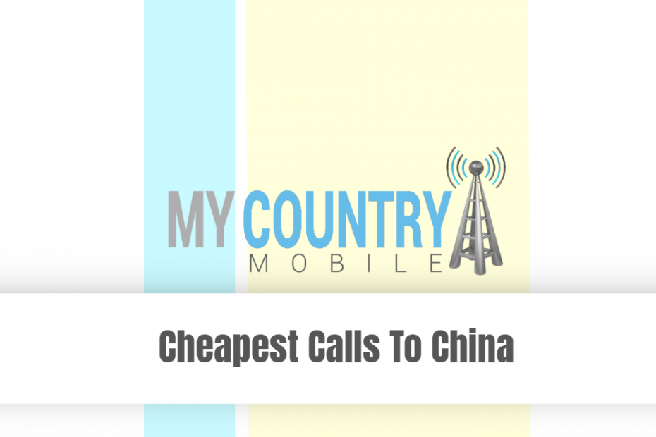 Cheapest Calls To China - My Country Mobile