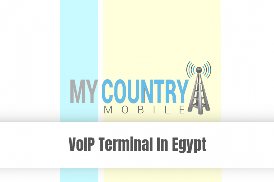 Voip Terminal In Egypt - My Country Mobile