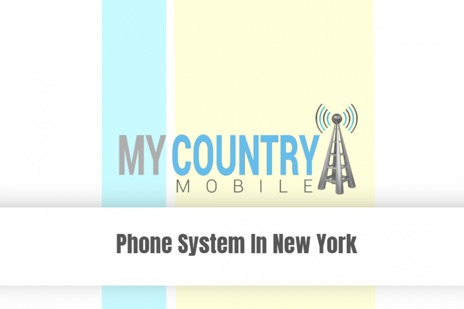Phone System In New York - My Country Mobile