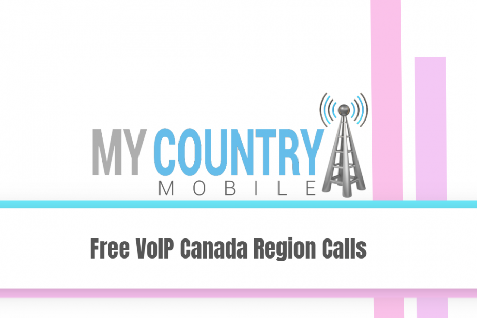 Free VoIP Canada Region Calls - My Country Mobile